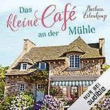 Das kleine Café an der Mühle: Café-Liebesroman zum Wohlfühlen...